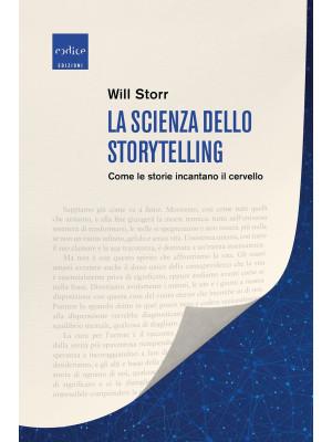 La scienza dello storytelling. Come le storie incantano il cervello
