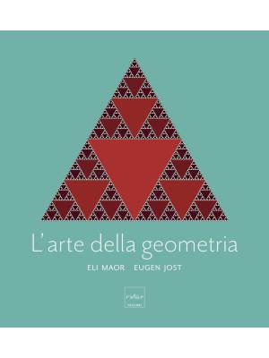 L'arte della geometria. Ediz. a colori