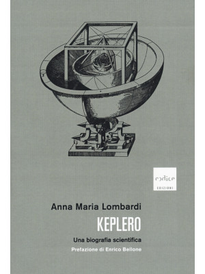 Keplero. Una biografia scientifica