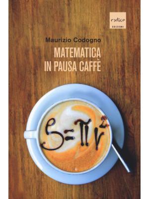 Matematica in pausa caffè. Nuova ediz.