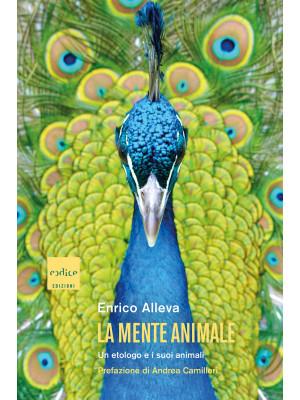 La mente animale. Un etologo e i suoi animali