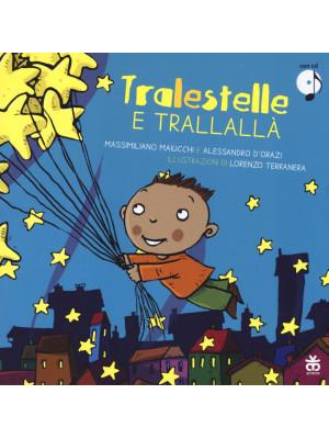 Tralestelle e trallallà. Ediz. illustrata. Con CD Audio