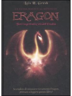 La guida magica al mondo di Eragon. Tutti i segreti del Ciclo dell'eredità