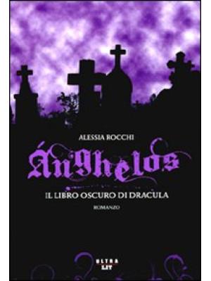 Anghelos. Il libro oscuro di Dracula
