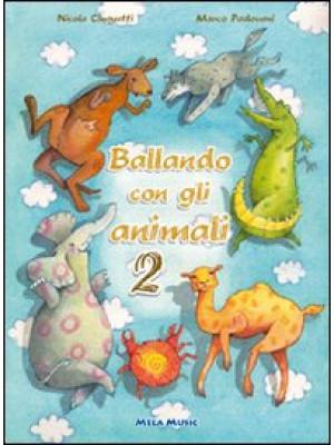 Ballando con gli animali 2. Con CD Audio