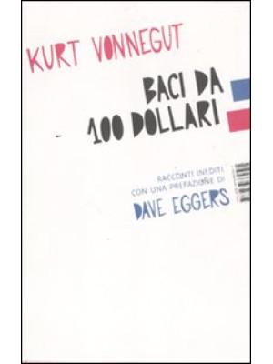 Baci da 100 dollari. Racconti inediti