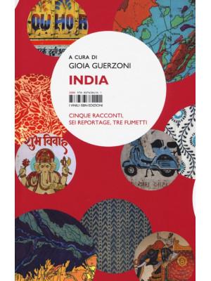 India. Cinque racconti, sei reportage, tre fumetti