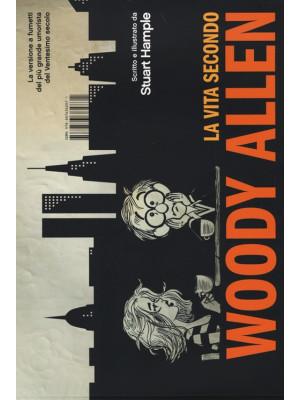 La vita secondo Woody Allen. Ediz. illustrata