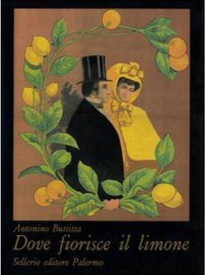 Dove fiorisce il limone. Ediz. italiana, inglese, francese e tedesca
