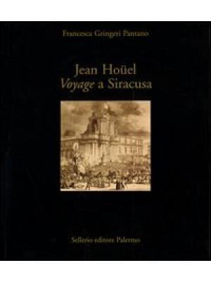 Jean Hoüel. Voyage a Siracusa. Le antichità della città e del suo territorio nel 1777. Catalogo della mostra (Siracusa, 8 maggio-8 giugno 2003)