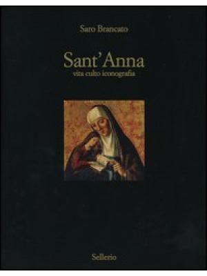 Sant'Anna. Vita culto inconografia. Ediz. illustrata