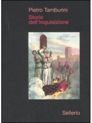 Storie dell'Inquisizione. Ediz. illustrata