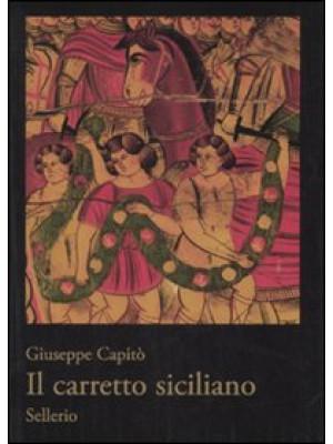 Il carretto siciliano. Ediz. illustrata