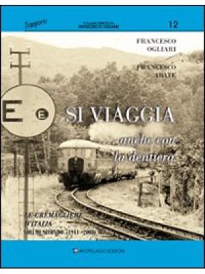 Si viaggia... anche con la dentiera. Le cremagliere d'Italia. Ediz. illustrata. Vol. 2: 1911-oggi