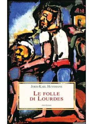Le folle di Lourdes