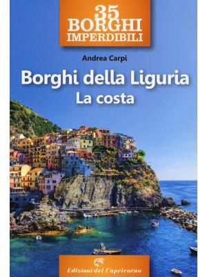 35 borghi imperdibili. Borghi della Liguria. La costa