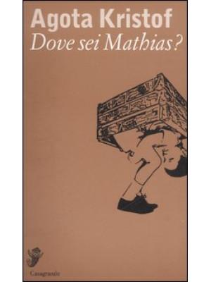 Dove sei Mathias?