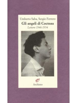 Gli angeli di Cocteau. Lettere 1946-1954