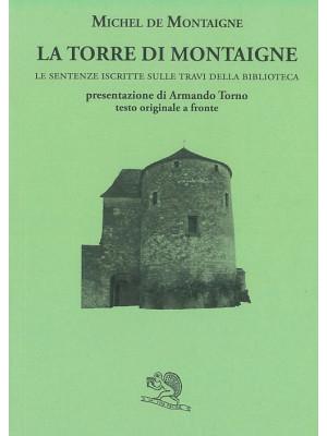 La torre di Montaigne. Le sentenze iscritte sulle travi della biblioteca. Testo originale a fronte