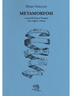 Metamorfosi e altre storie gotiche. Testo inglese a fronte