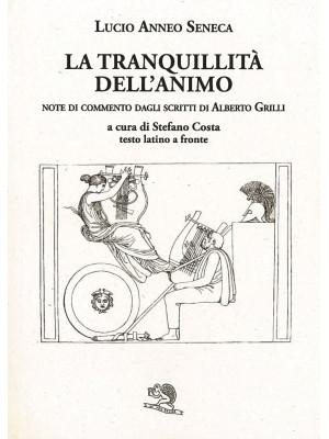 La tranquillità dell'animo. Testo latino a fronte. Ediz. bilingue