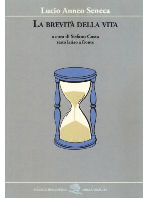La brevità della vita. Testo latino a fronte