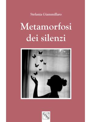 Metamorfosi di silenzi