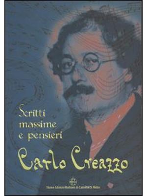Carlo Creazzo. Scritti, massime e pensieri