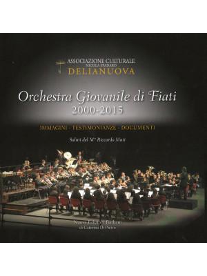Orchestra giovanile di fiati 2000-2015. Immagini, testimonianze, documenti, saluti del M° Riccardo Muti