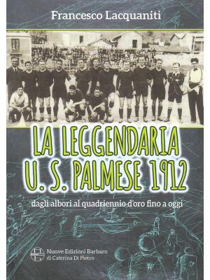 La leggendaria U. S. Palmese 1912, dagli albori al quadriennio d'oro fino ad oggi