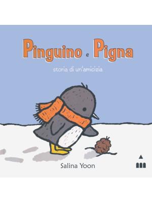 Pinguino e Pigna. Storia di un'amicizia. Ediz. illustrata