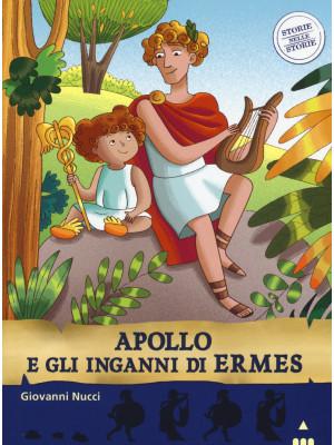 Apollo e gli inganni di Ermes. Storie nelle storie. Ediz. illustrata