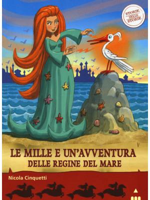 Le mille e una avventura delle regine del mare. Storie nelle storie