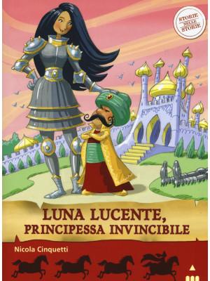 Luna lucente, principessa invincibile. Storie nelle storie