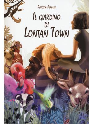 Il giardino di Lontan Town