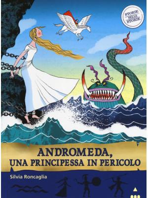 Andromeda. Una principessa in pericolo. Storie nelle storie