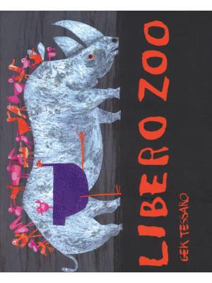 Libero zoo. Ediz. a colori