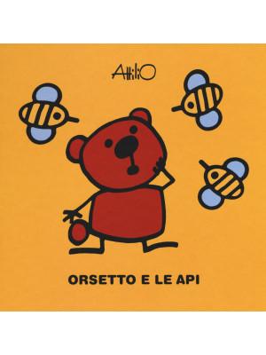 Orsetto e le api. Le ministorie di Attilio. Ediz. a colori