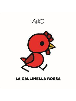 La gallinella rossa. Le mini fiabe di Attilio. Ediz. a colori