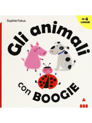 Gli animali con Boogie. Ediz. italiana, inglese, francese e spagnola