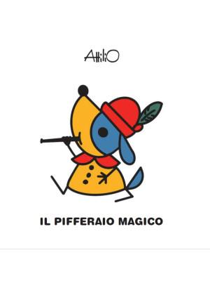 Il pifferaio magico. Le mini fiabe di Attilio. Ediz. a colori