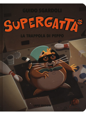 La trappola di Peppo. Supergatta. Ediz. a colori