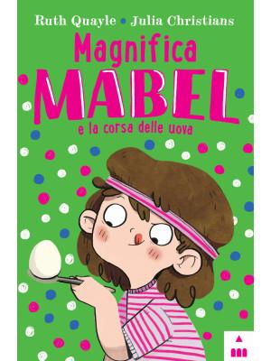 Magnifica Mabel e la corsa delle uova