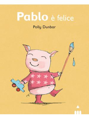 Pablo è felice. Ediz. illustrata