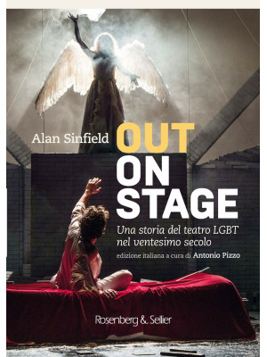 Out on stage. Una storia del teatro LGBT nel ventesimo secolo