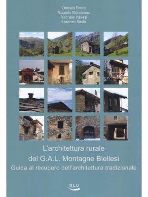 L'architettura rurale del G.A.L. Montagne Biellesi. Guida al recupero dell'architettura tradizionale. Ediz. illustrata
