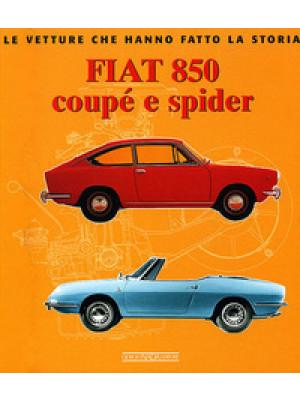 Fiat 850 Coupé e Spider. Ediz. illustrata