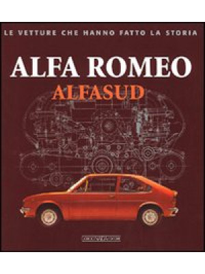 Alfa Romeo. Alfasud. Ediz. illustrata