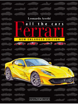Ferrari. All the cars. Ediz. illustrata