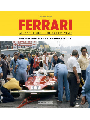 Ferrari. Gli anni d'oro. The golden years. Ediz. italiana e inglese